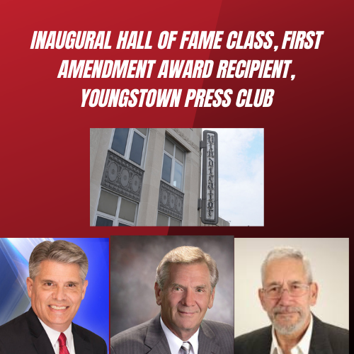 Youngstown Press Club to Induct Inaugural Hall of Fame Class, First Amendment Award Recipient