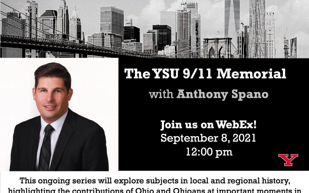 HISTORY HAPPENED HERE: The Youngstown State University 9/11 Memorial with Anthony Spano