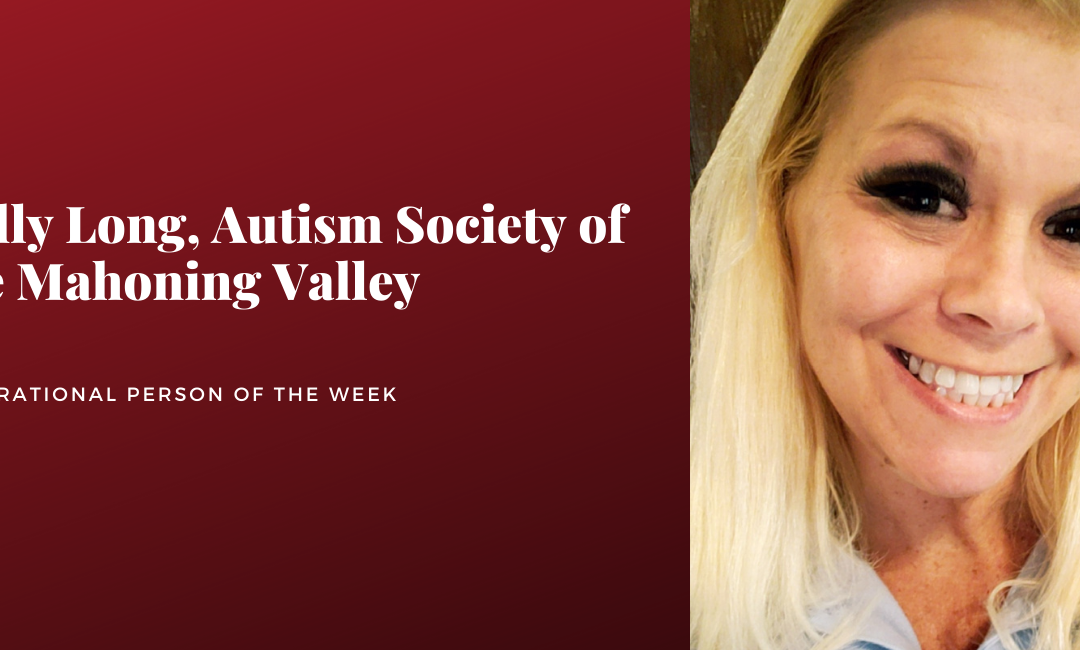 POTW, Kelly Long, Autism Society of the Mahoning Valley
